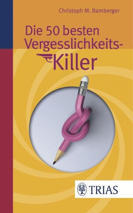DIe 50 besten Vergesslichkeitskiller - das neueste Buch von Prof. Bamberger